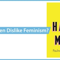 Why Do So Many Men Dislike Feminism?