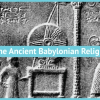 What was the Ancient Babylonian Religion?