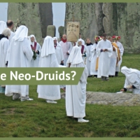 Who are the Neo-Druids and What do They Believe?