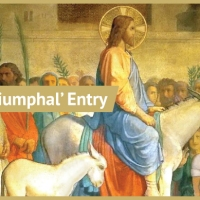The Historicity of Jesus Christ's 'Triumphal' Entry