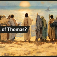 Jesus and the Gospel of Thomas: What Do We Know?