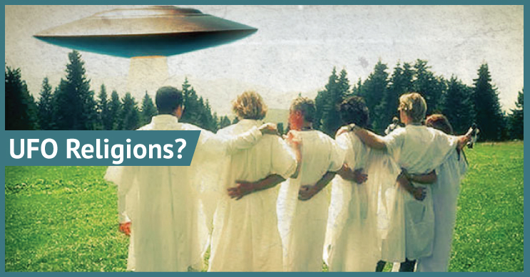 UFO Religions: What Do We Know About Them?