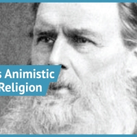 E. B. Tylor - Animistic Theory of Religion and Religion in 'Primitive Culture'