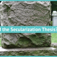 Religion is Here to Stay: What Killed the Secularization Thesis?