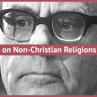 Karl Rahner - A Theologian Grapples with the Reality of Non-Christian Religions