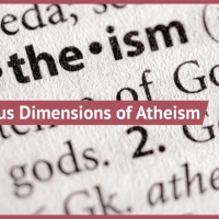 The Seven Religious Dimensions of Modern Atheism