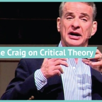 Theologian William Lane Craig on Critical Theory