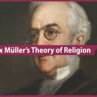 Philologist Friedrich Max Müller's Theory of Religion